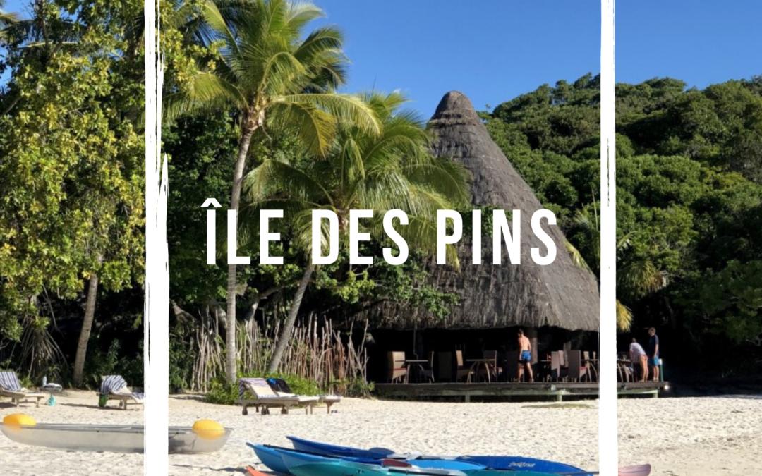 5 bonnes raisons de s'envoler vers l'île des Pins