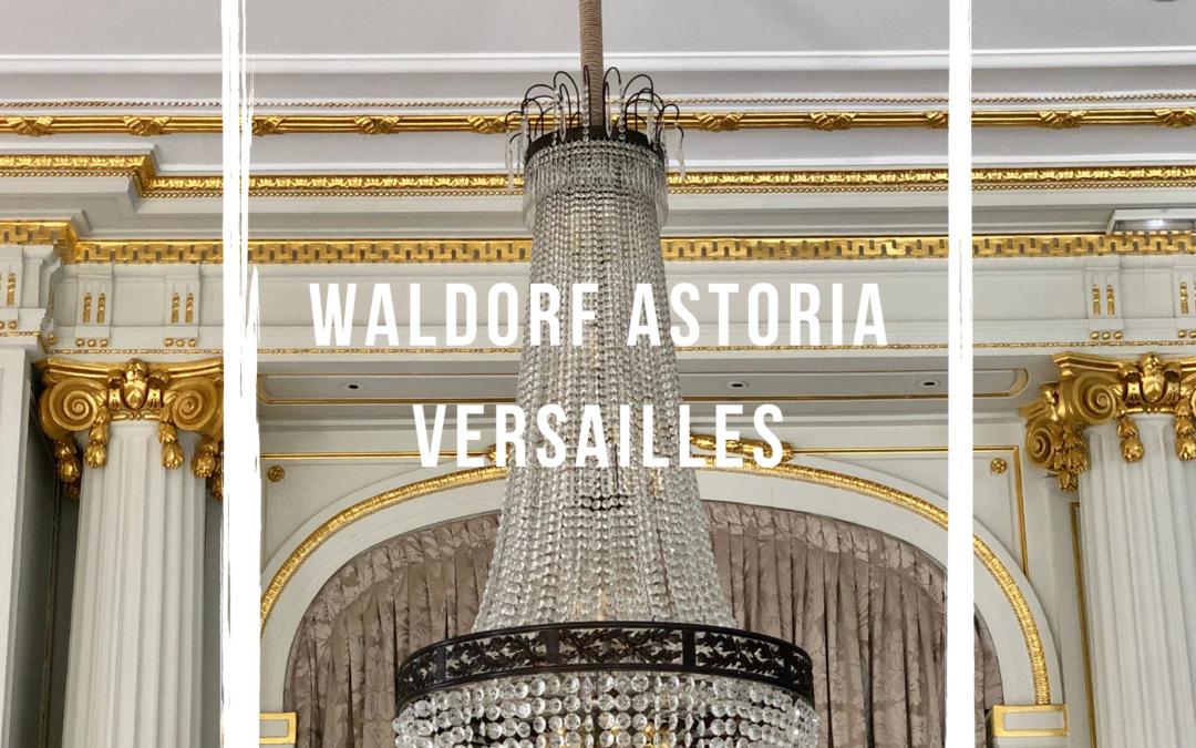 4 bonnes raisons de séjourner au Waldorf Astoria Versailles